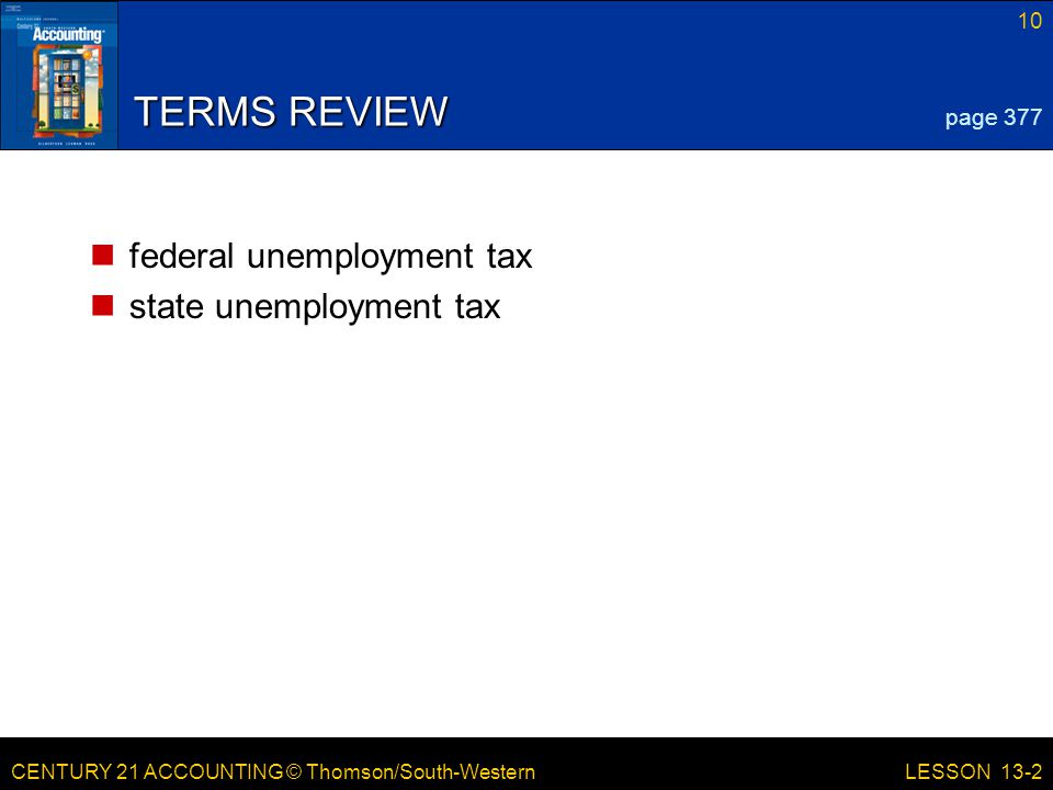 TERMS REVIEW federal unemployment tax state unemployment tax page 377