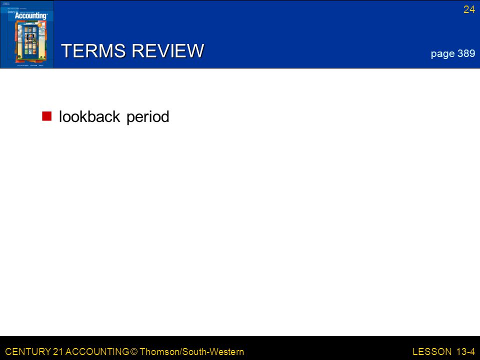 TERMS REVIEW lookback period page 389 LESSON 13-4 LESSON 13-4