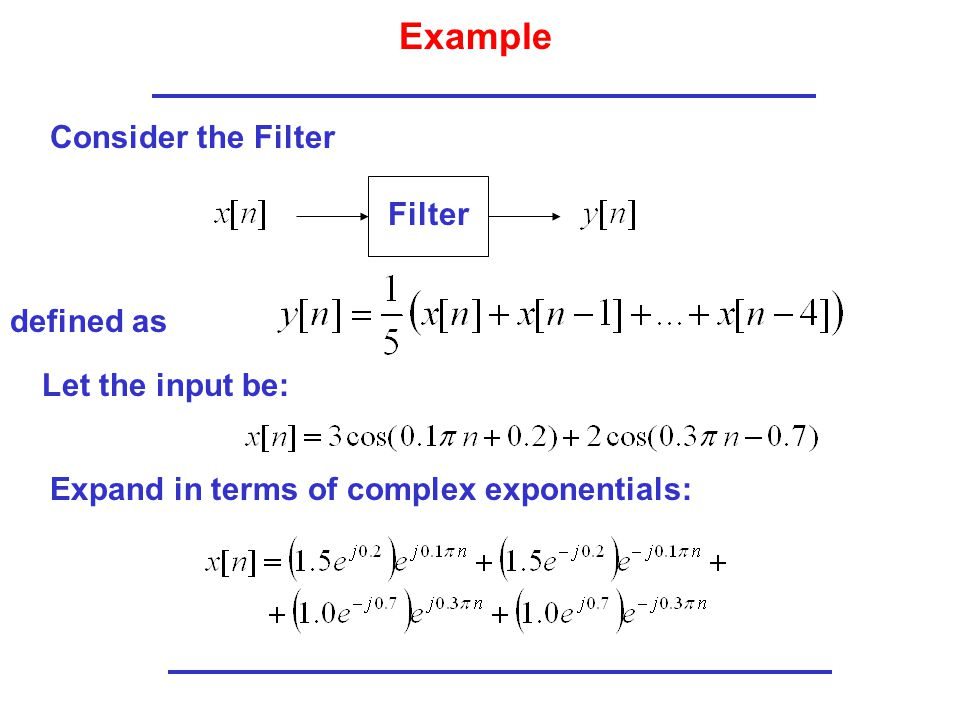 Example Consider the Filter Filter defined as Let the input be: