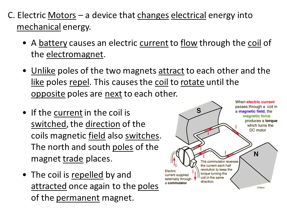 C. Electric Motors – a device that changes electrical energy into mechanical energy.