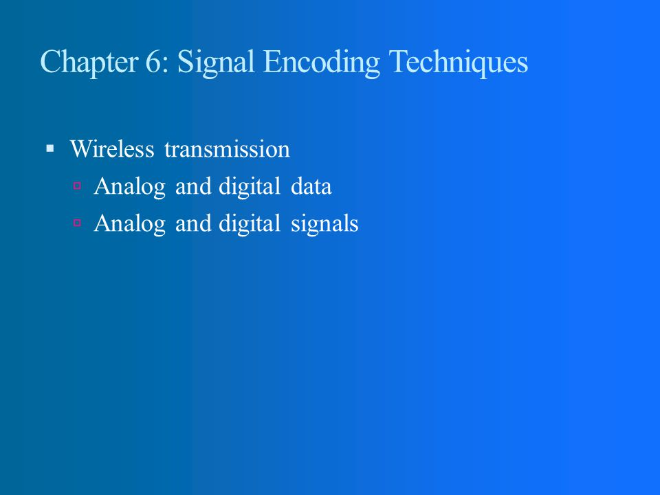 Chapter 6: Signal Encoding Techniques