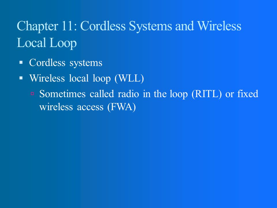 Chapter 11: Cordless Systems and Wireless Local Loop