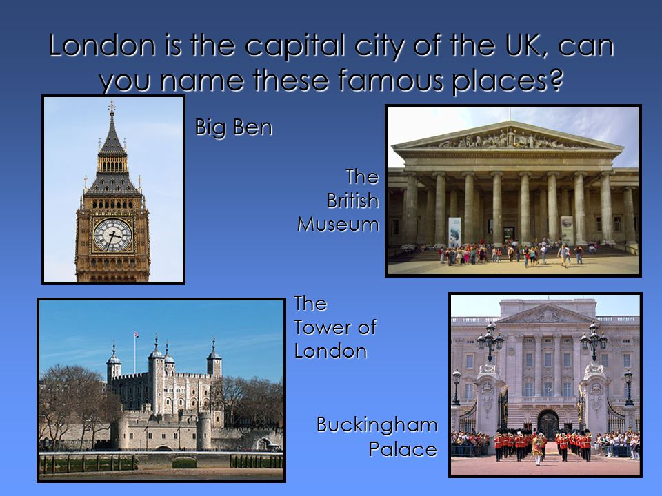 London Is The Capital City Of UK Can You Name These Famous Places