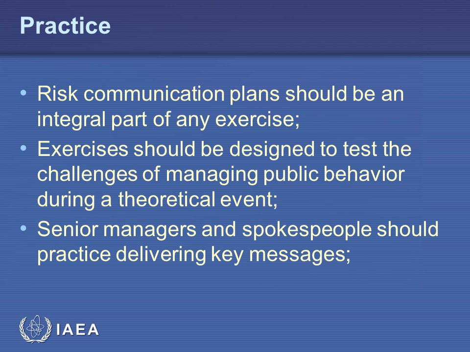 Practice Risk communication plans should be an integral part of any exercise;