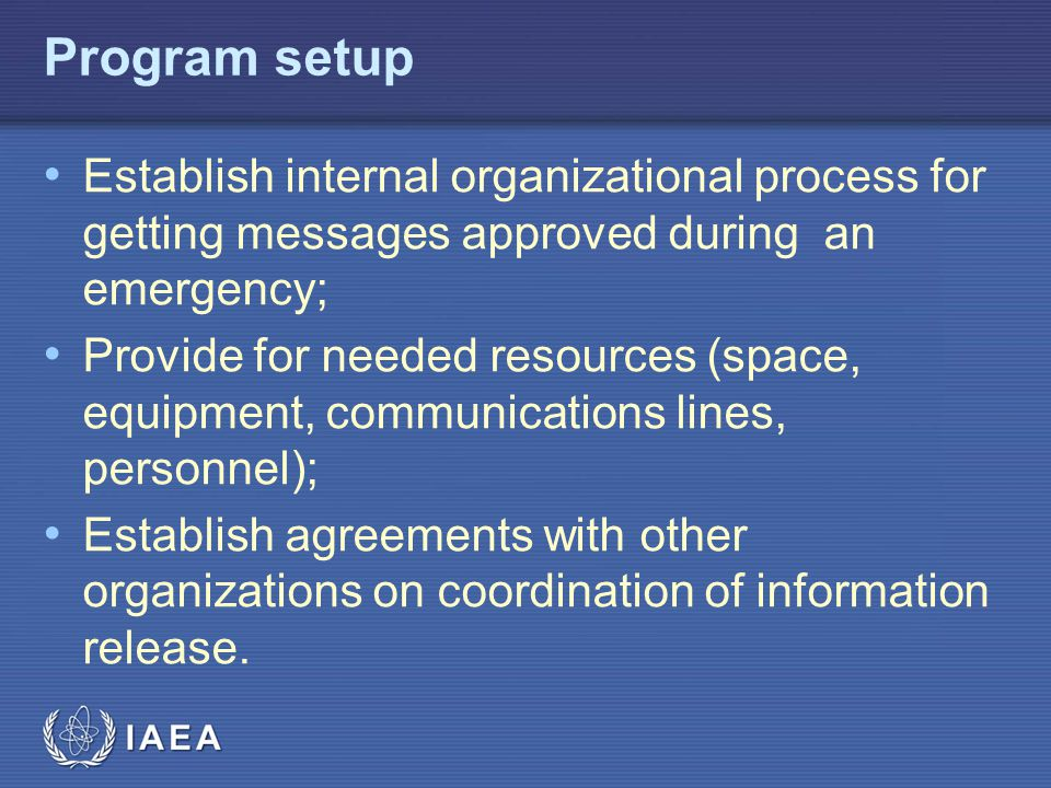 Program setup Establish internal organizational process for getting messages approved during an emergency;