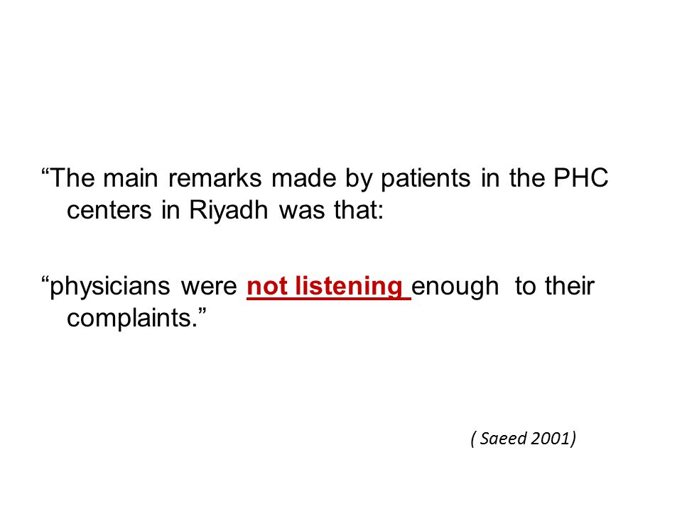 The main remarks made by patients in the PHC centers in Riyadh was that: