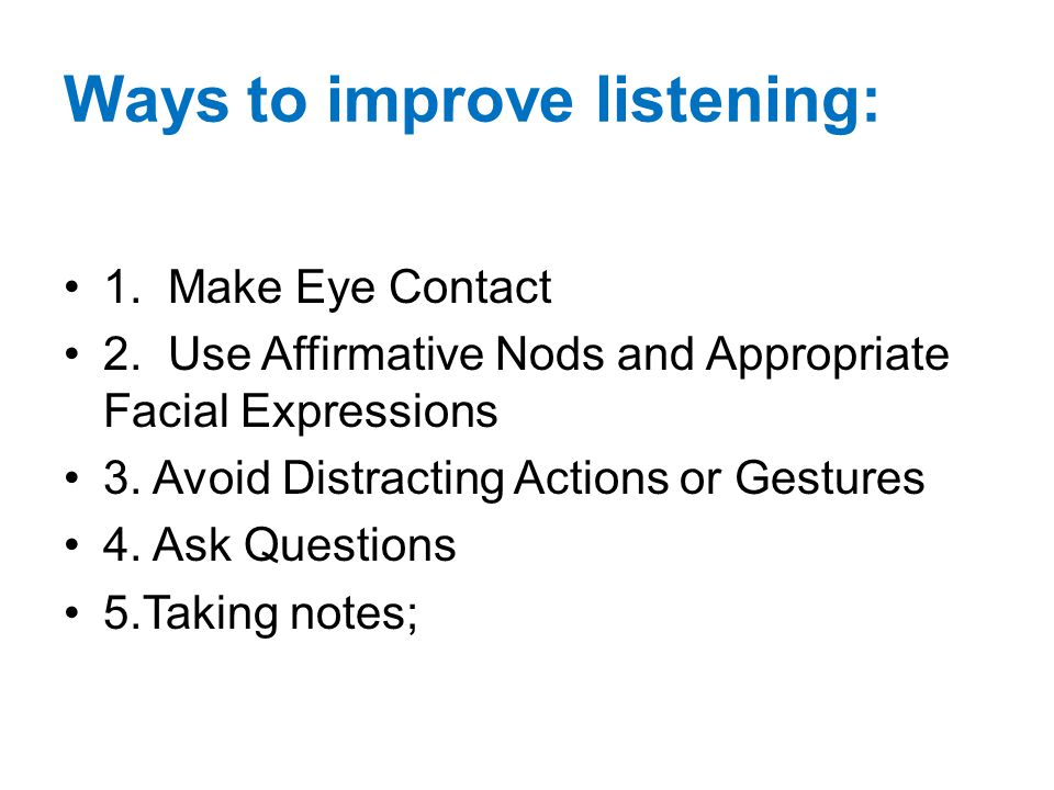 Ways to improve listening: