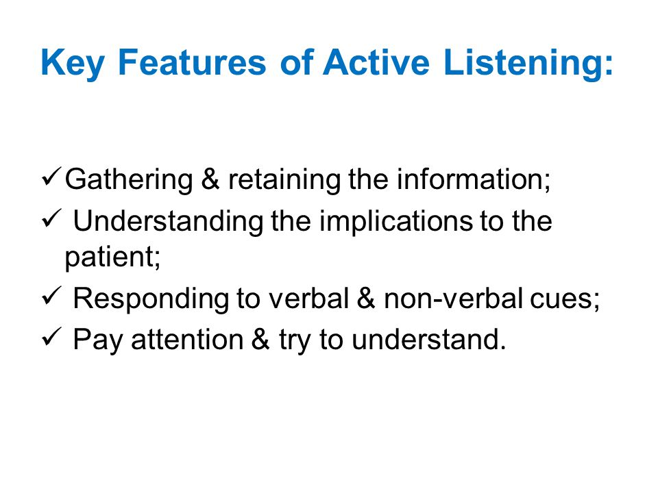 Key Features of Active Listening:
