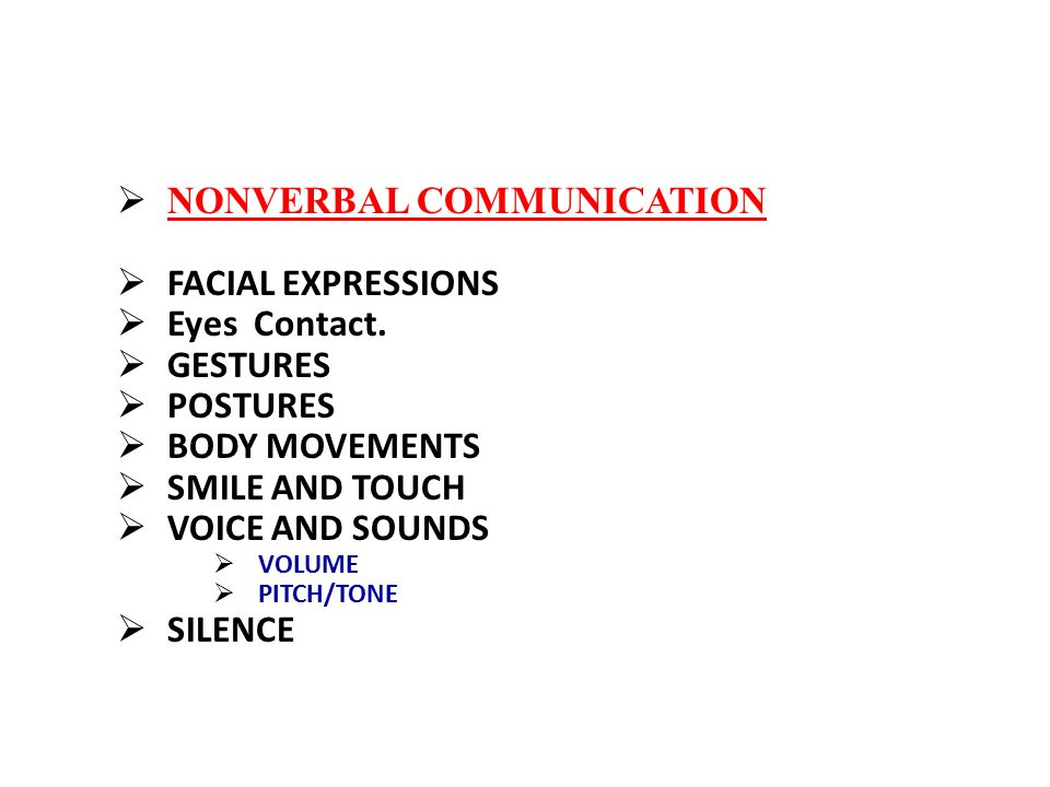 NONVERBAL COMMUNICATION FACIAL EXPRESSIONS Eyes Contact. GESTURES
