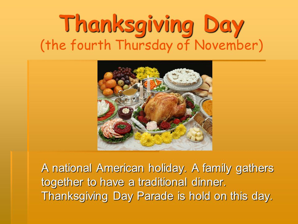 Thanksgiving Day (the fourth Thursday of November)