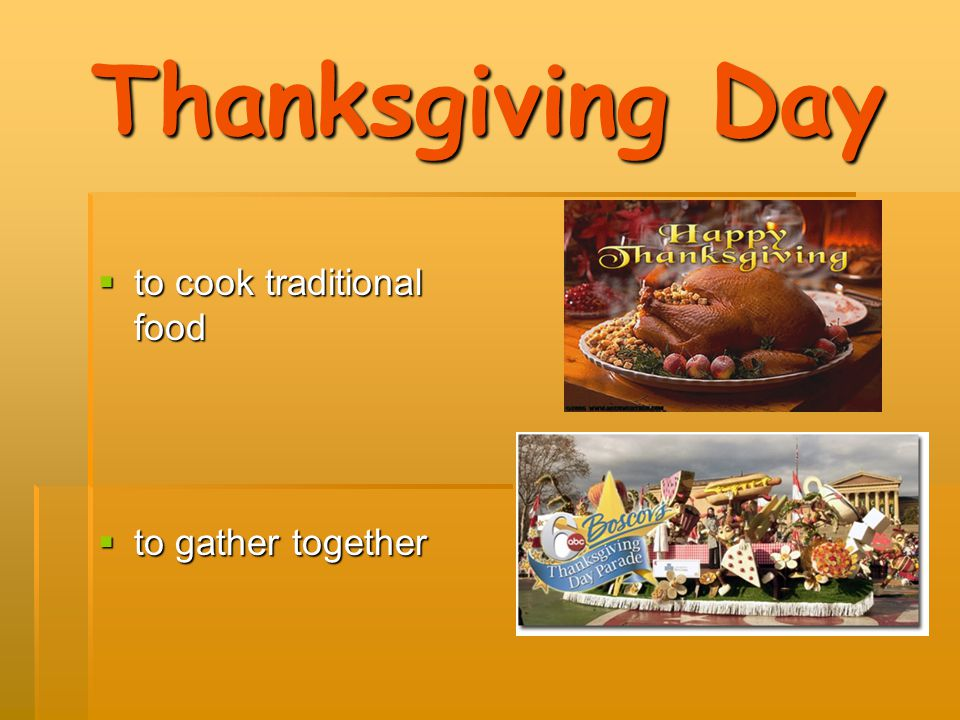 Thanksgiving Day to cook traditional food to gather together