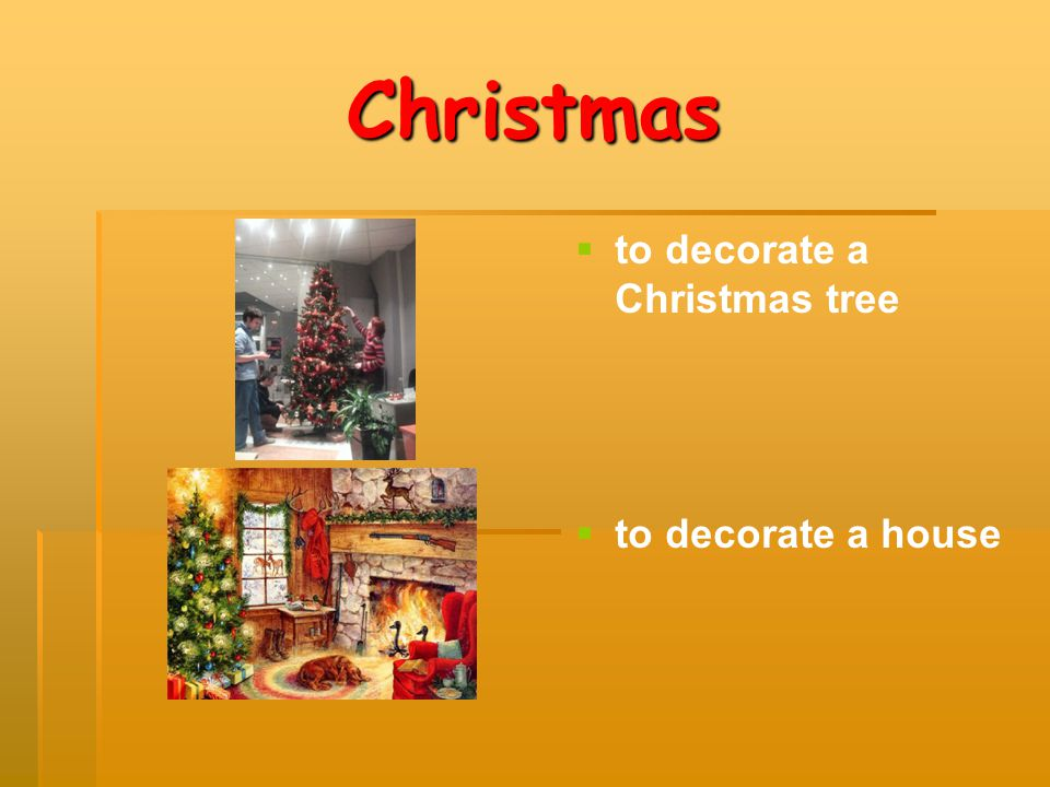 Christmas to decorate a Christmas tree to decorate a house