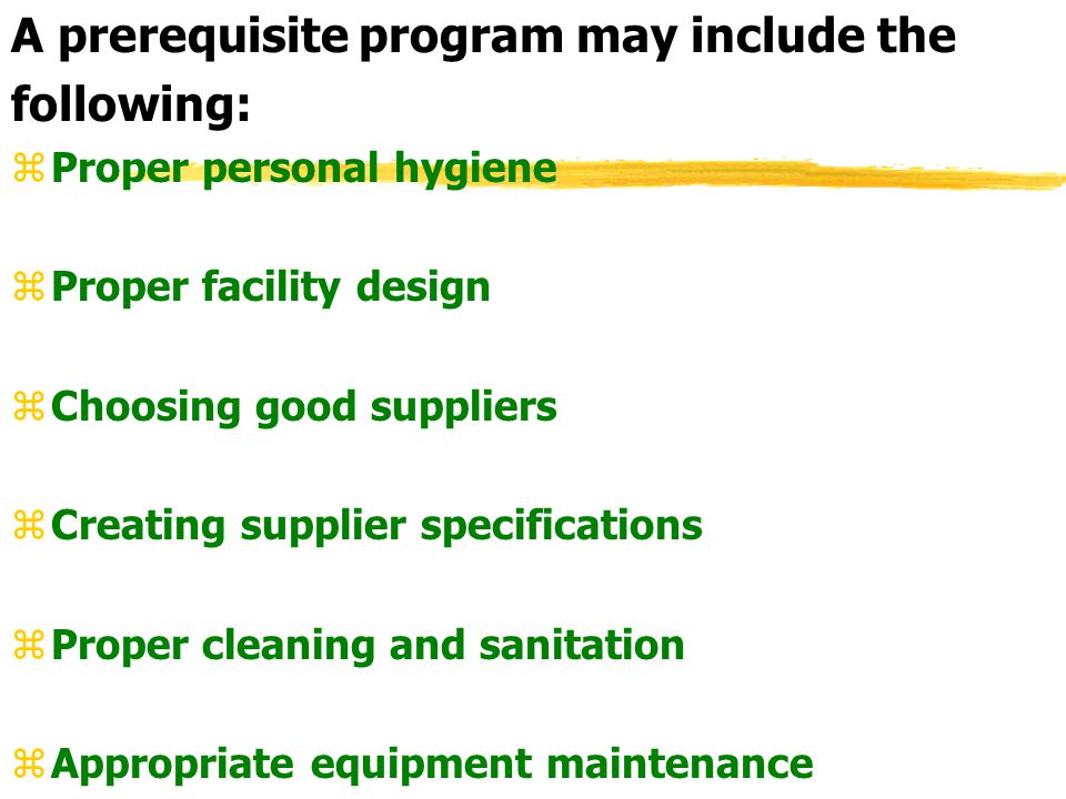 A prerequisite program may include the following: