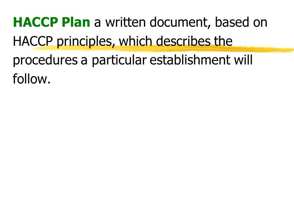HACCP Plan a written document, based on