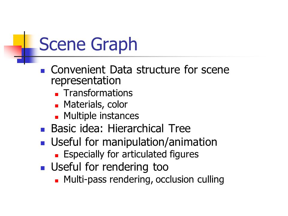 Hierarchical Transformations Hierarchical Models Scene