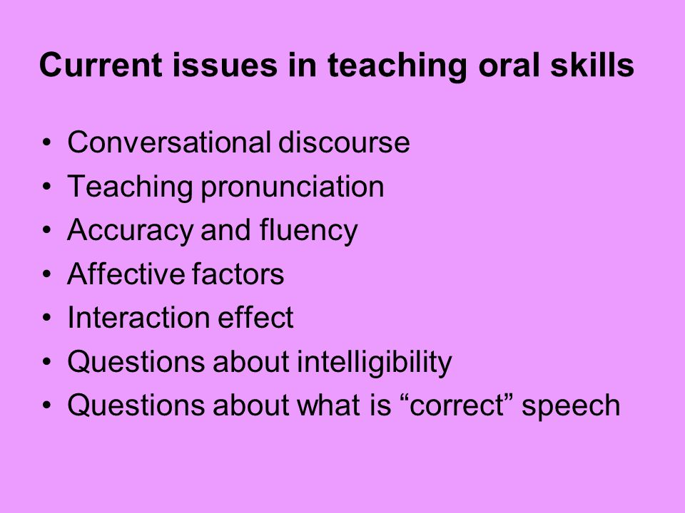 Current issues in teaching oral skills