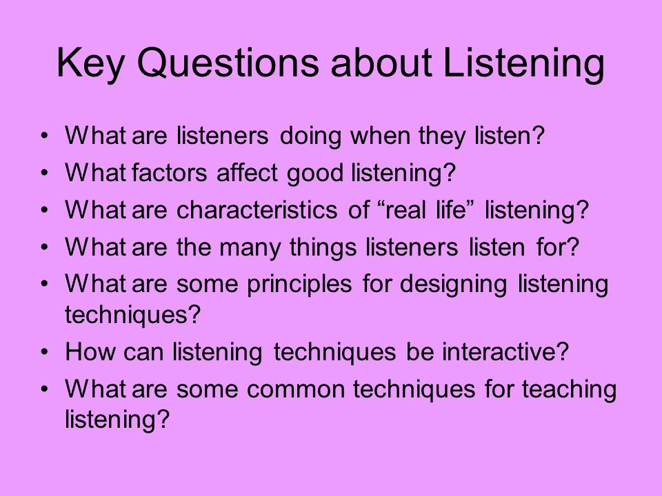 Key Questions about Listening