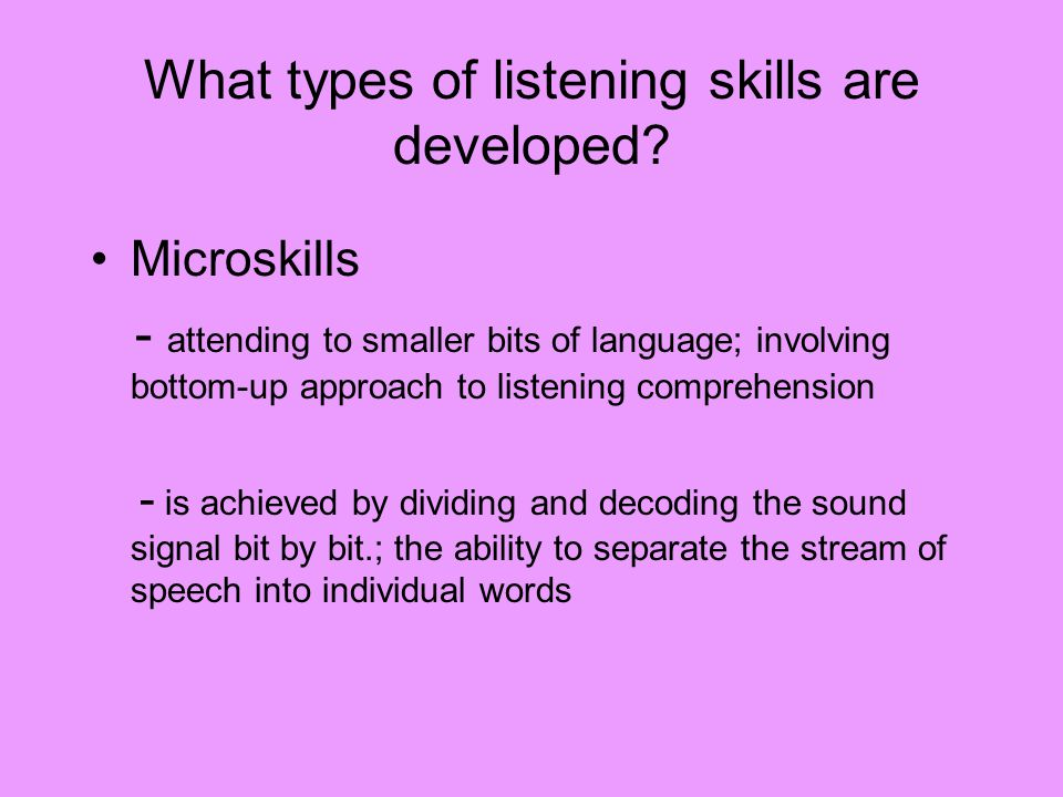 What types of listening skills are developed