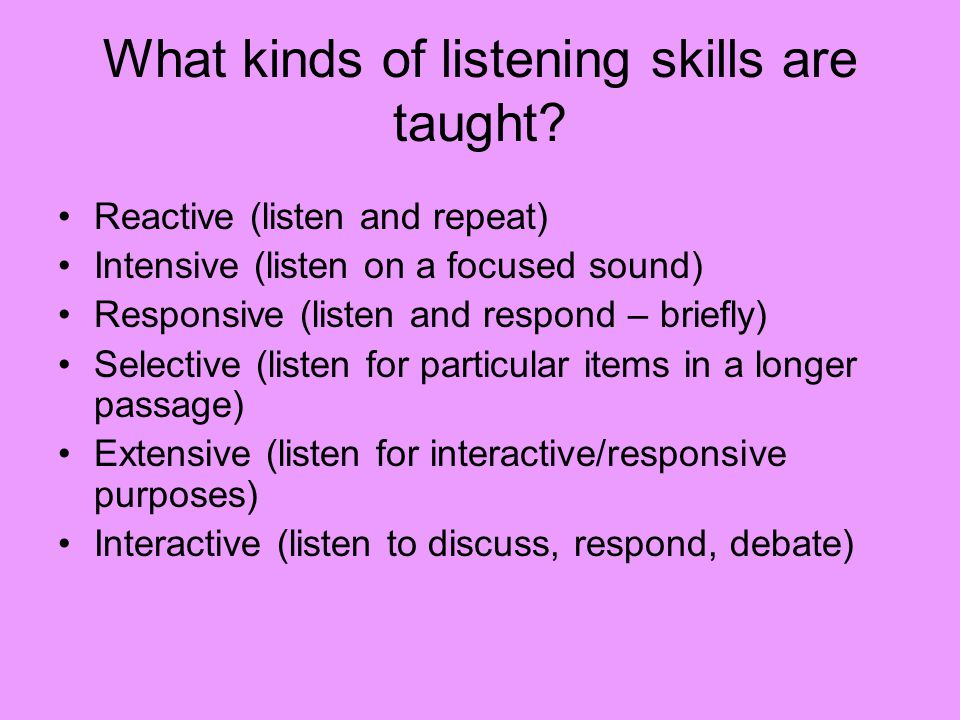What kinds of listening skills are taught