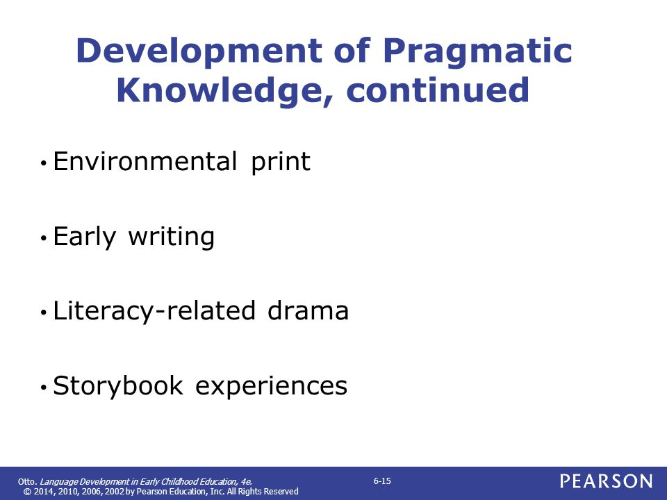 Development of Pragmatic Knowledge, continued