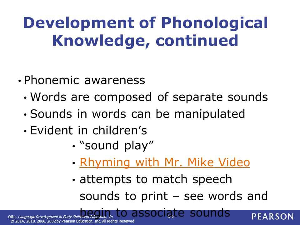 Development of Phonological Knowledge, continued
