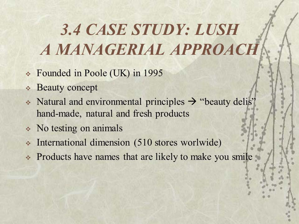 3.4 CASE STUDY: LUSH A MANAGERIAL APPROACH