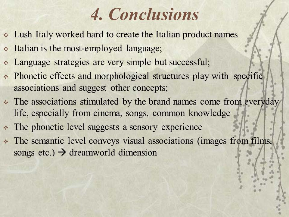 4. Conclusions Lush Italy worked hard to create the Italian product names. Italian is the most-employed language;