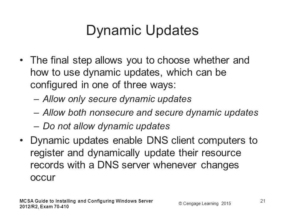 Dynamic Updates The final step allows you to choose whether and how to use dynamic updates, which can be configured in one of three ways: