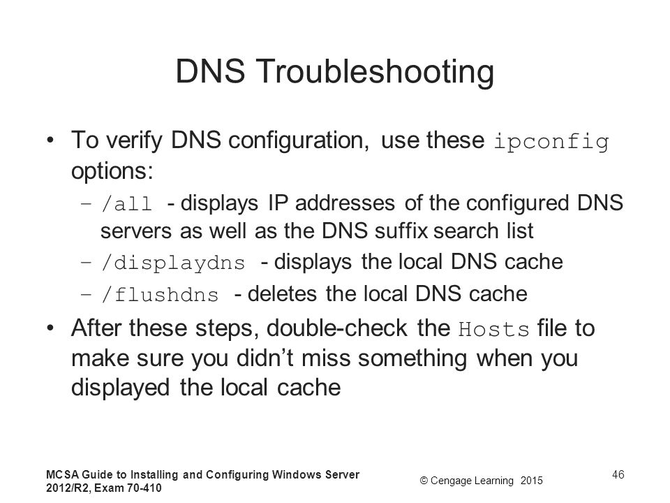 DNS Troubleshooting To verify DNS configuration, use these ipconfig options: