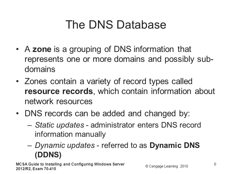 The DNS Database A zone is a grouping of DNS information that represents one or more domains and possibly sub-domains.