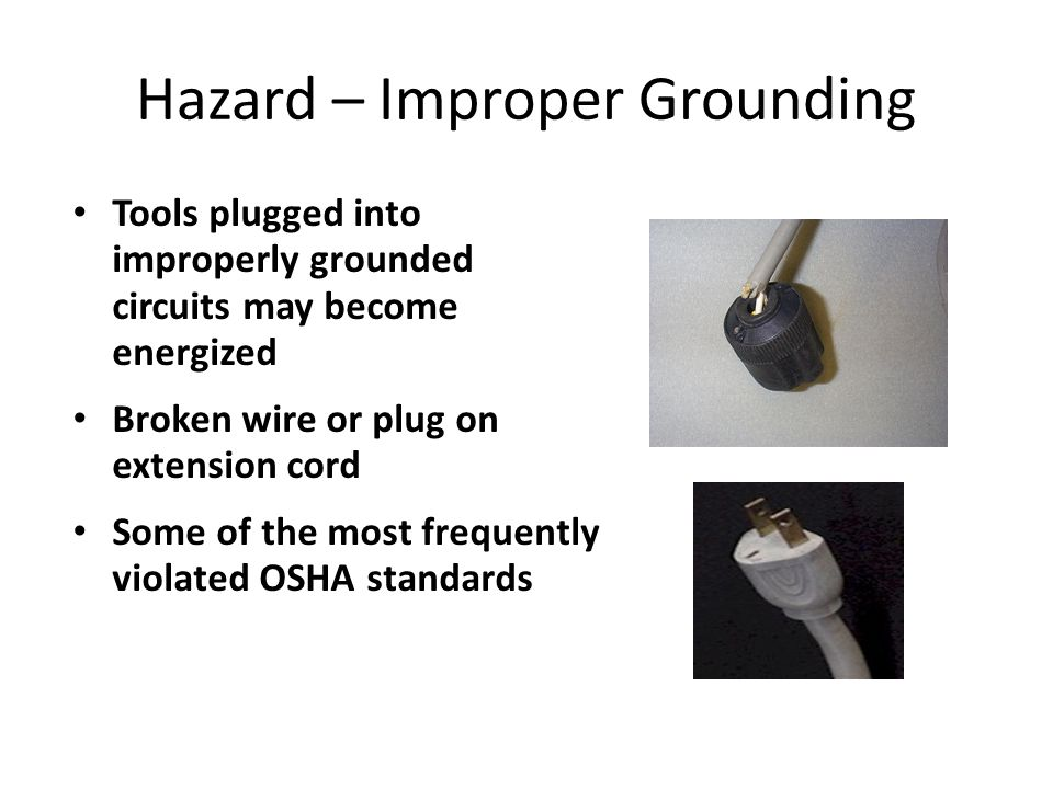 Hazard – Improper Grounding