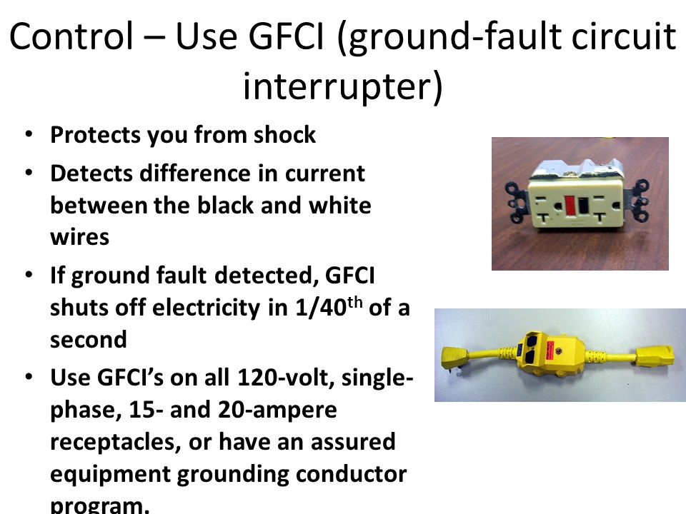 Control – Use GFCI (ground-fault circuit interrupter)