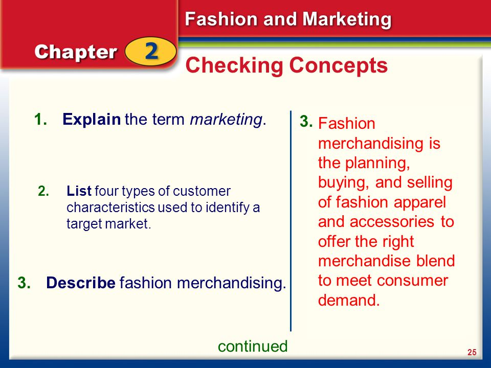 Checking Concepts Explain the term marketing.