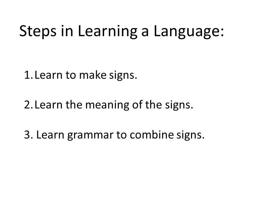 Steps in Learning a Language: