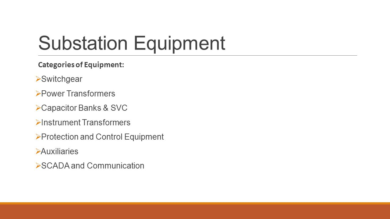 Substation Equipment Categories of Equipment: Switchgear