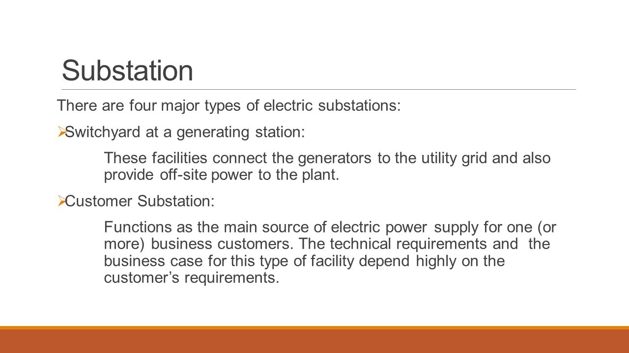 Substation There are four major types of electric substations:
