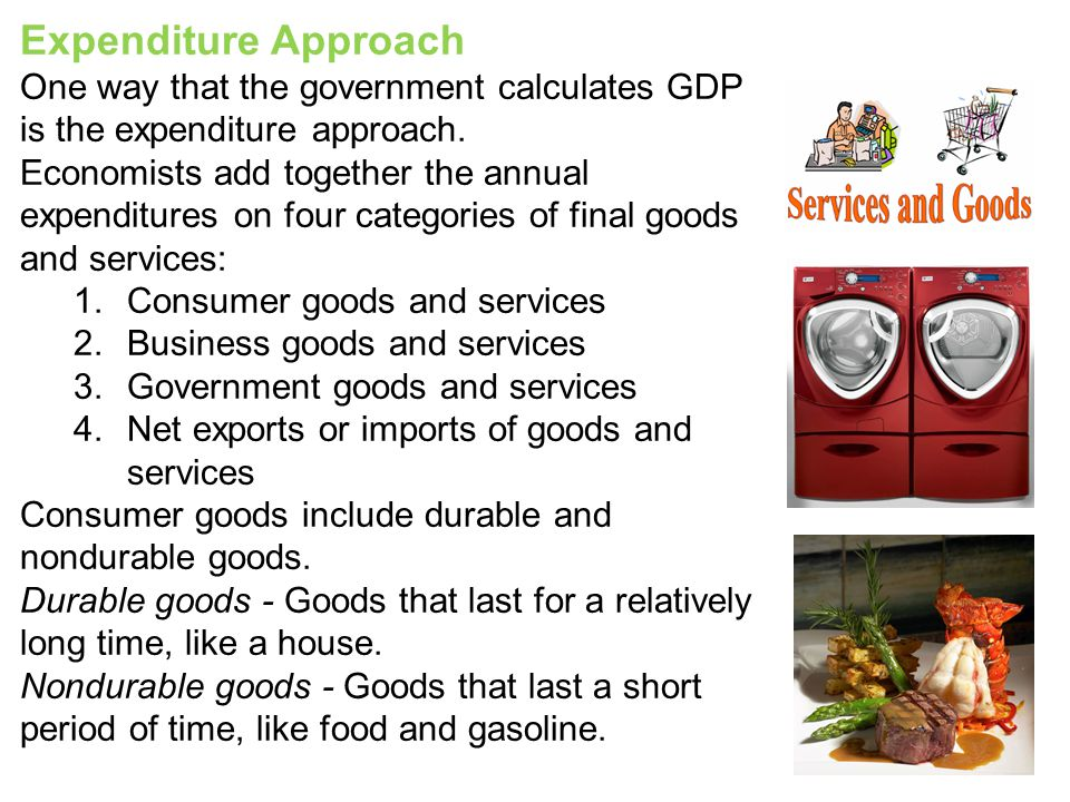Expenditure Approach One way that the government calculates GDP is the expenditure approach.