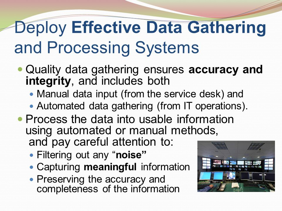 data sources, gather and process information essay For any healthcare activity, three performance factors can be measured: structure, process, and outcome consider the following hospital admission process: upon arrival, the patient reports to the hospital registration or admitting area.