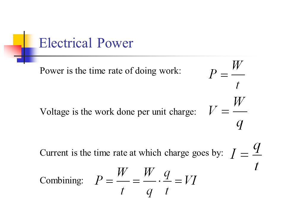 Electrical Power Power is the time rate of doing work: