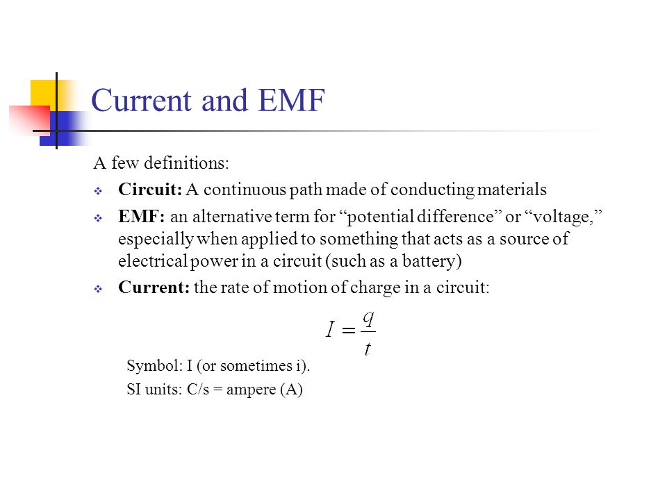 Current and EMF A few definitions: