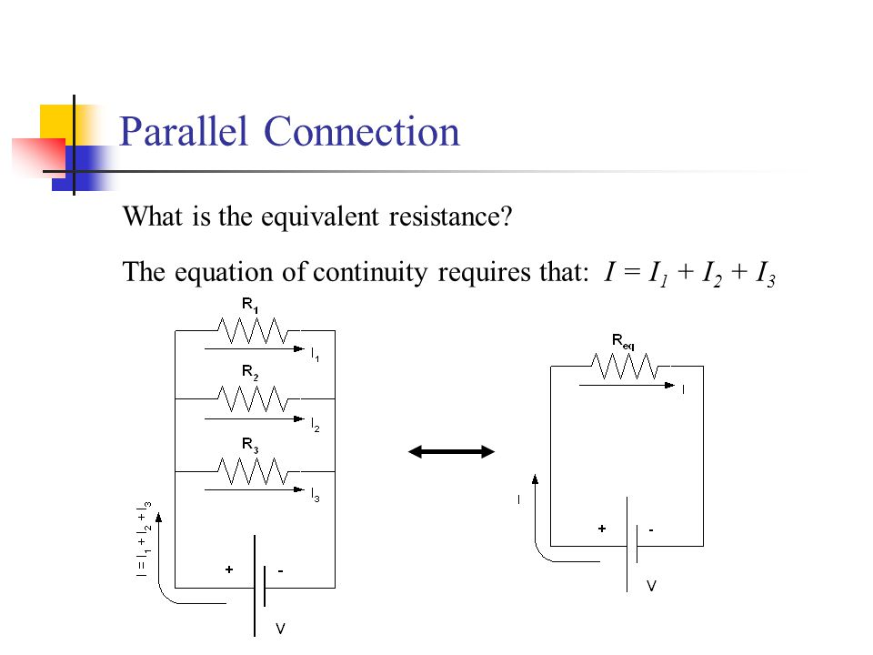 Parallel Connection What is the equivalent resistance