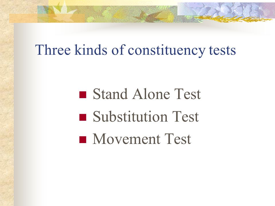 Three kinds of constituency tests