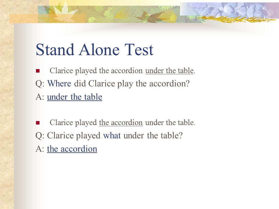 Stand Alone Test Q: Where did Clarice play the accordion
