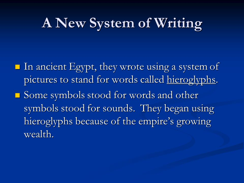 A New System Of Writing In Ancient Egypt They Wrote Using Pictures