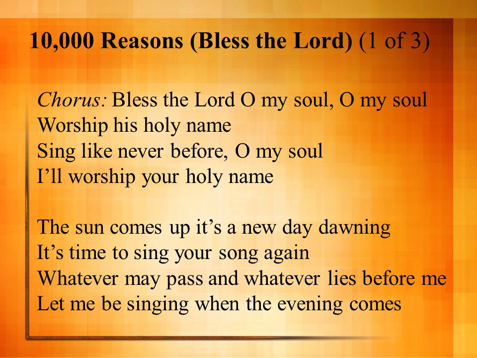 Lyric lyrics to bless the lord oh my soul : 10,000 Reasons (Bless the Lord) (1 of 3) - ppt download