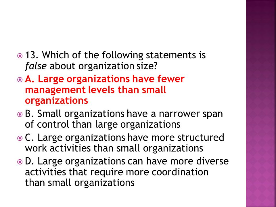 13. Which of the following statements is false about organization size
