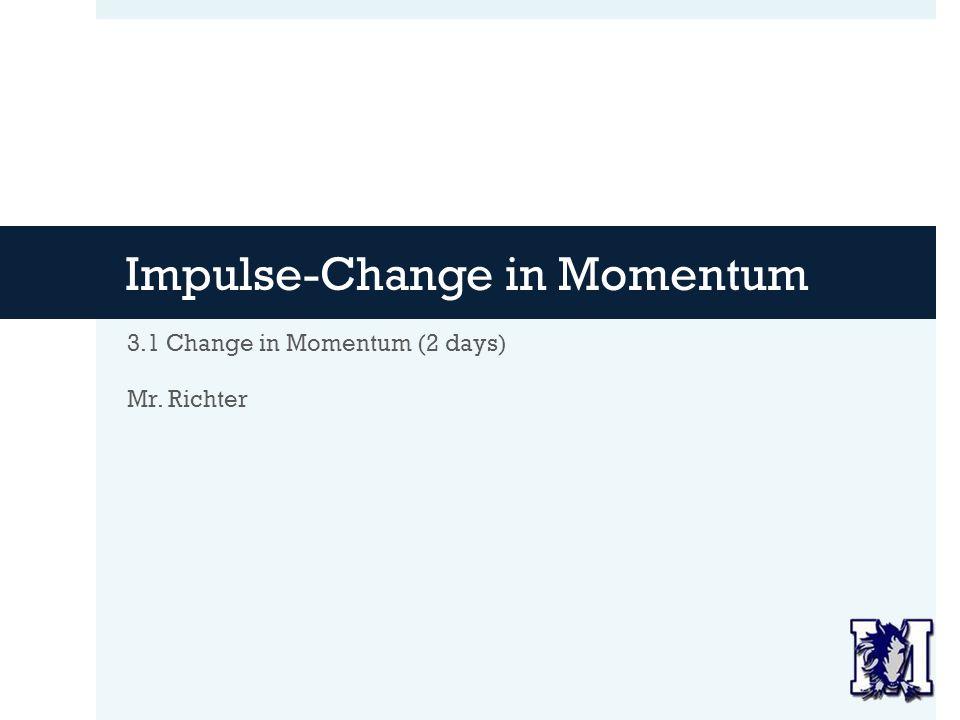 Impulse-Change in Momentum - ppt download
