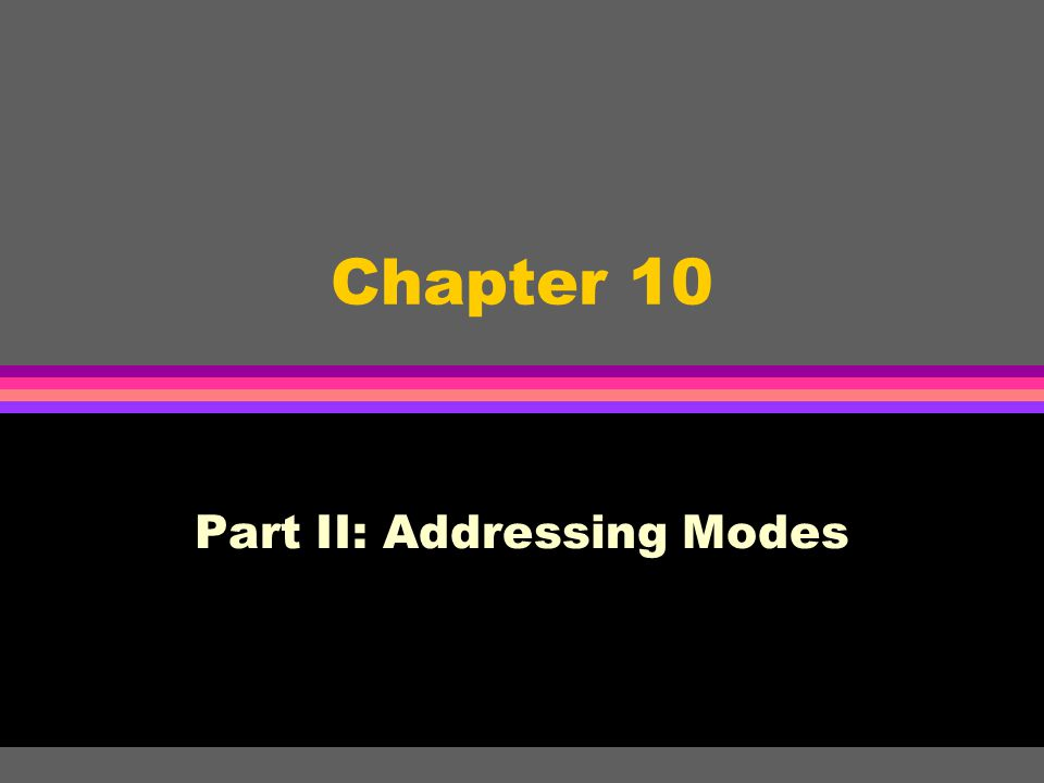 Part II: Addressing Modes