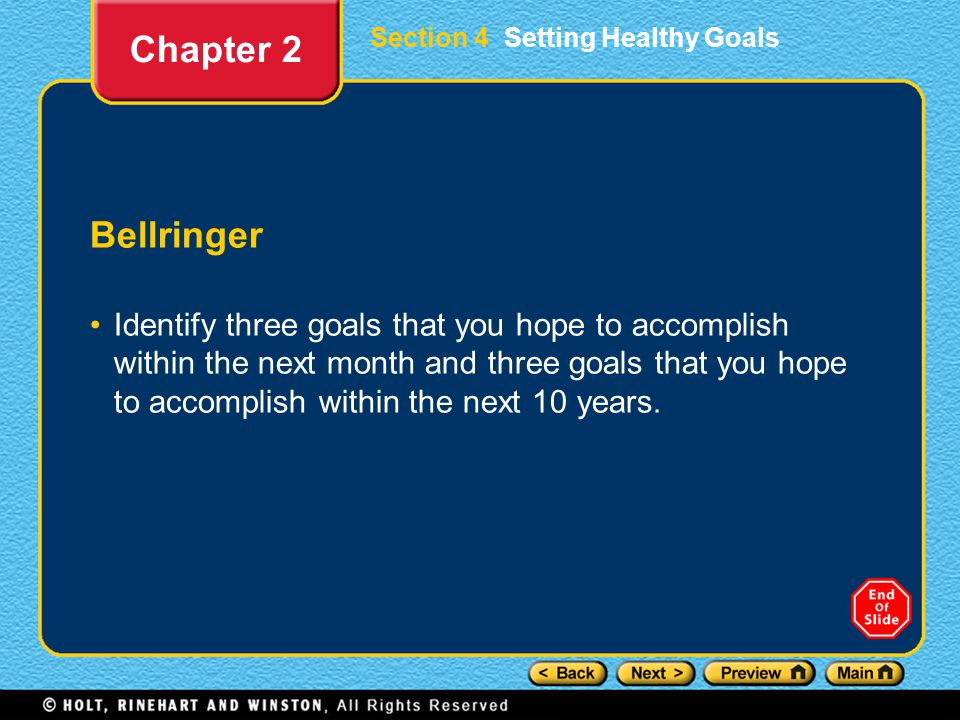 Chapter 2 Section 4 Setting Healthy Goals. Bellringer.