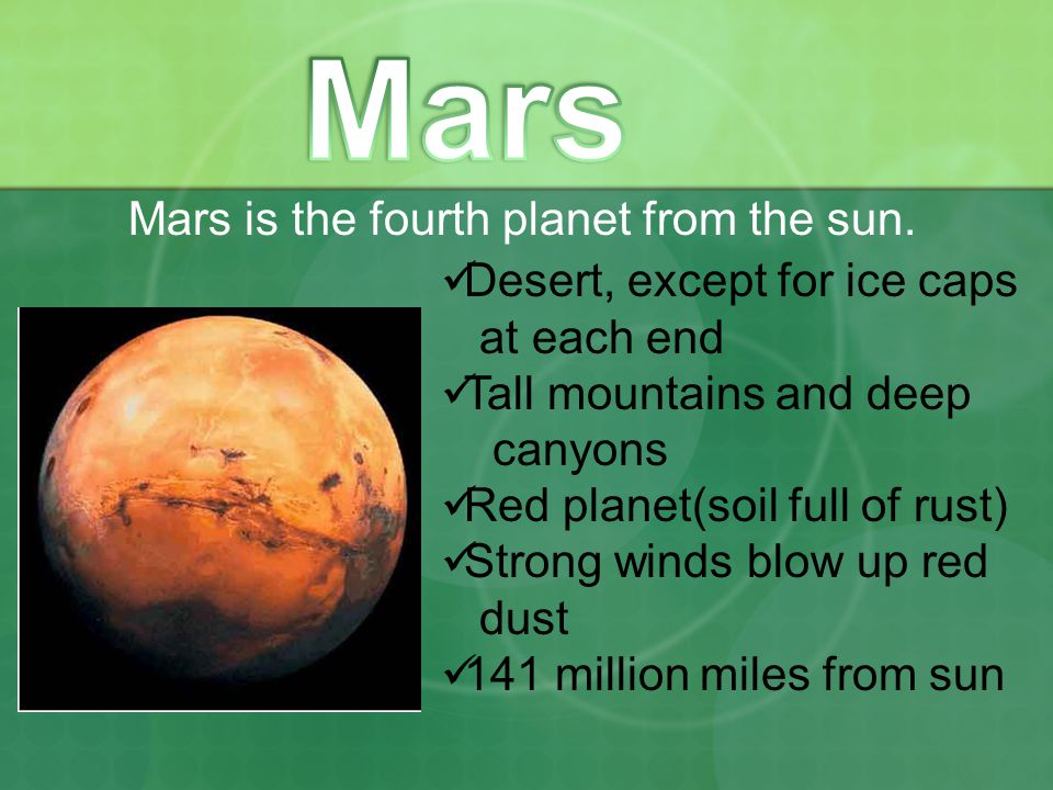 Mars is the fourth planet from the sun.